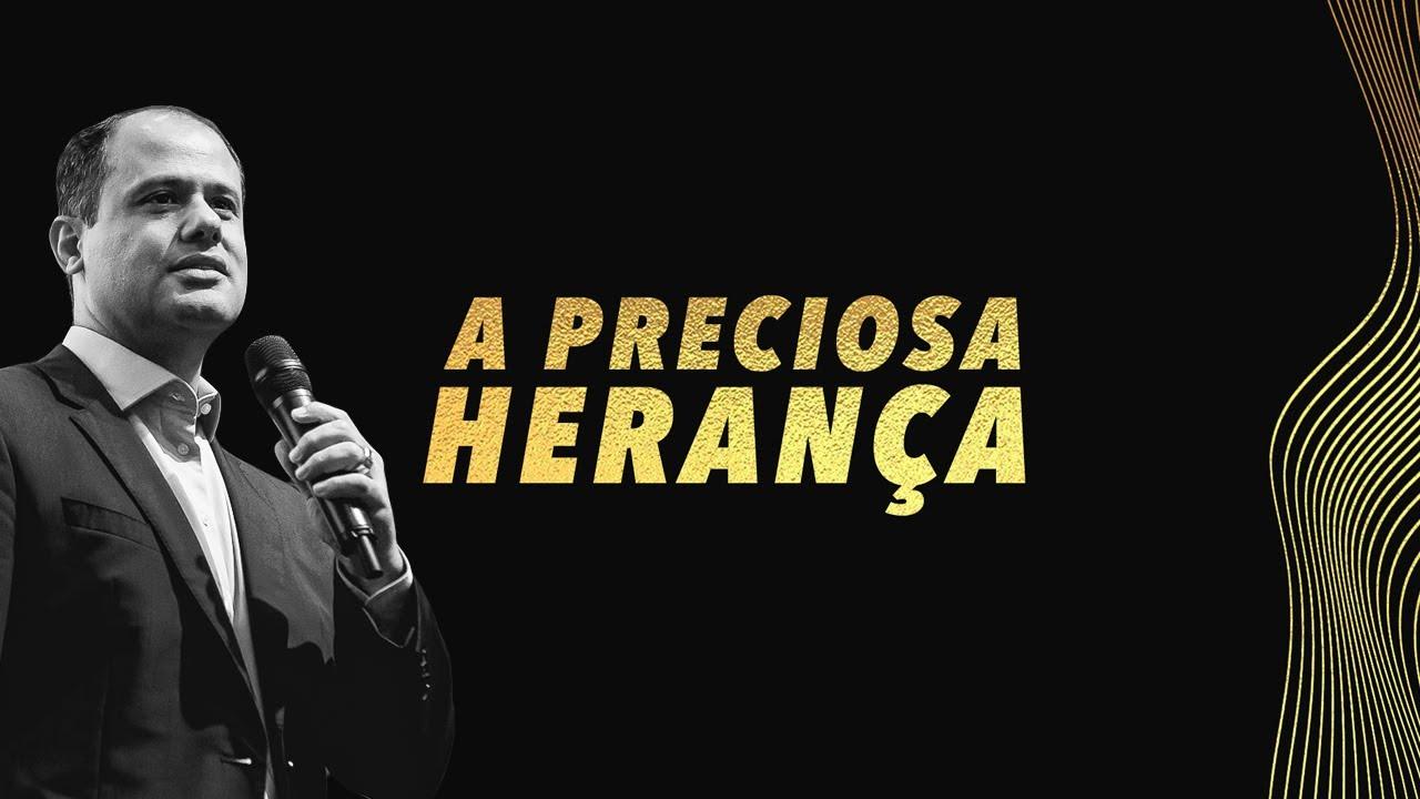 Download Domingo 17h - Pr Delano Santos- A Preciosa Herança