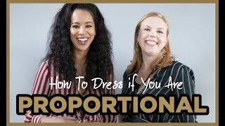 How To Dress If You Are Proportional