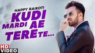 Kudi Mardi Ae Tere Te (With V O) | Happy Raikoti | Latest Punjabi Songs 2020 | Speed Records
