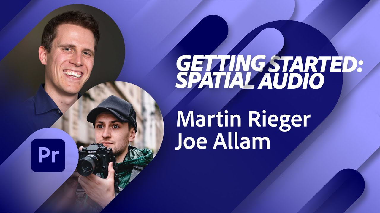 Getting Started: Spatial Audio - with Martin Rieger and Joe Allam | Adobe Live