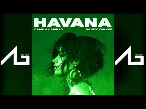Camila Cabello ft  Daddy Yankee - Havana (Alex Garcia' Reggaeton Remix)