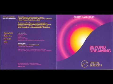 Robert Haig Coxon - Cristal Silence II - Beyond Dreaming