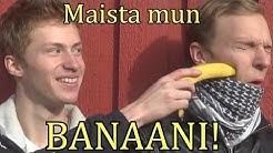 Maista mun banaani!