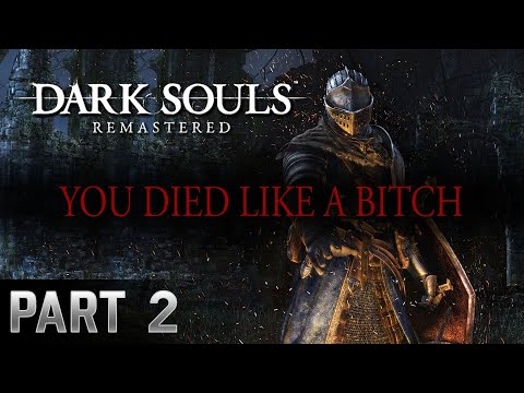 Game ON!!! Dark Souls Remastered (1080p60) Part 2