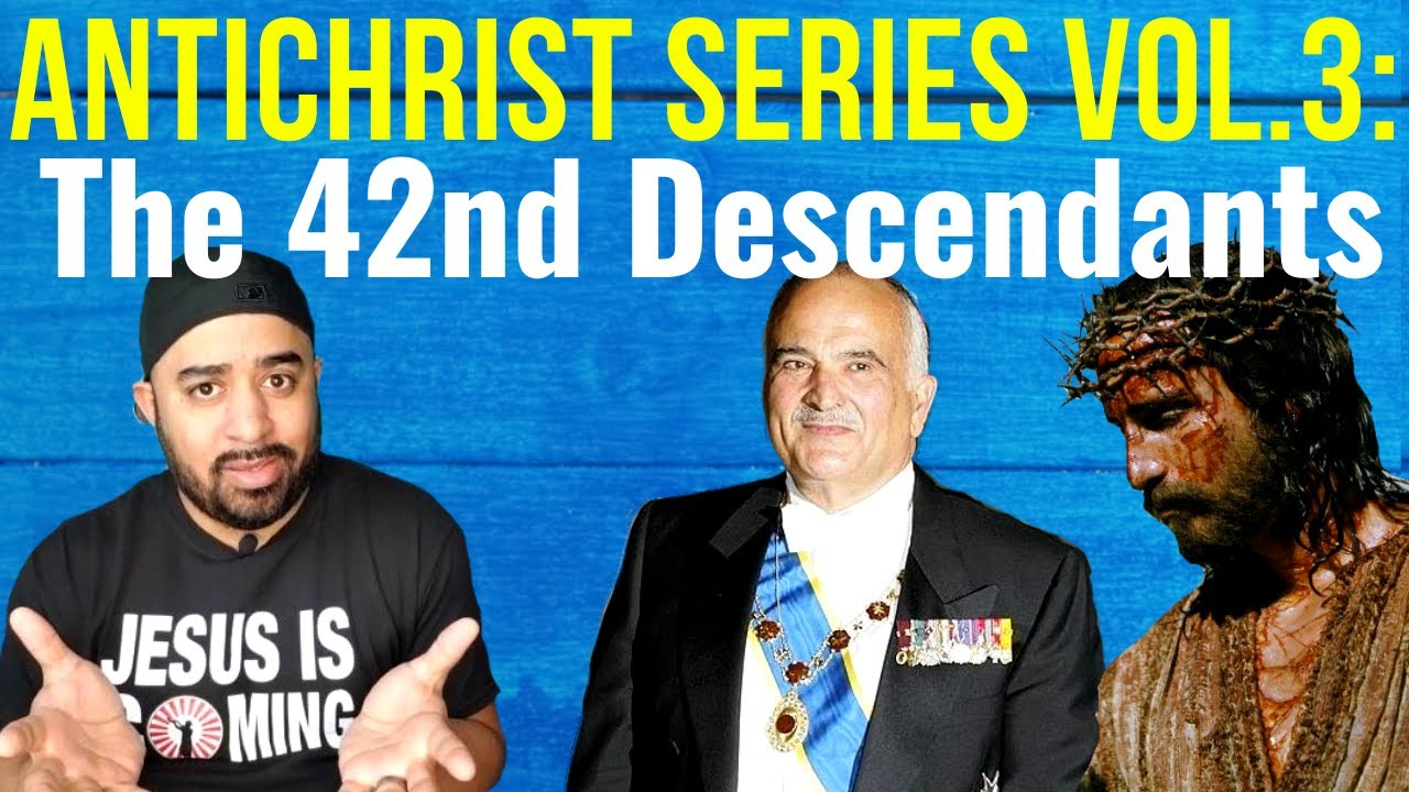 Who Is The Antichrist - The 42nd Descendant Secret - Prince Hassan Bin Talal - Vol.3