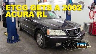 ETCG Gets a 2002 Acura RL
