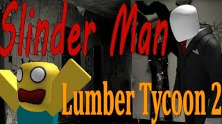 I FOUND SLINDER MAN! : Lumber Tycoon 2 : RoBlox ( Easter Egg )