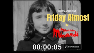 'FRIDAY ALMOST' (Official Video) by Maurizio Minardi