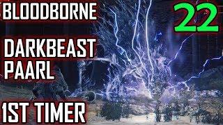 Bloodborne 1st Timer Walkthrough - Part 22 - Darkbeast Paarl Boss Battle