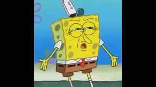 If You Know How I Feel Why Would You Say That (Spongebob)