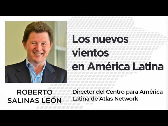 Roberto Salinas León | Los nuevos vientos en América Latina