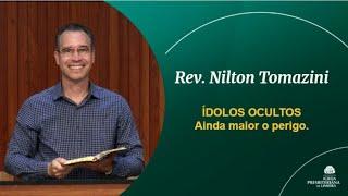 ÍDOLOS OCULTOS - Ainda maior o perigo. - Rev. Nilton Tomazini