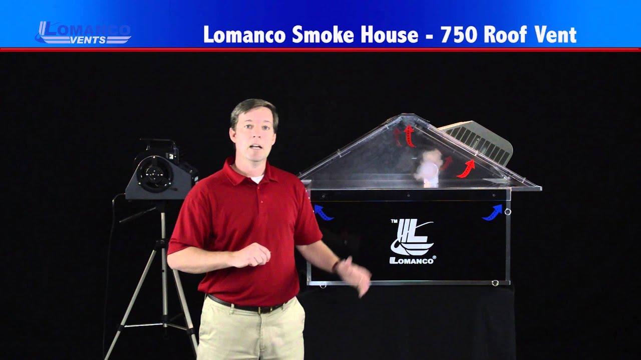 Lomanco 174 750 Roof Vent Smoke House Demo Youtube