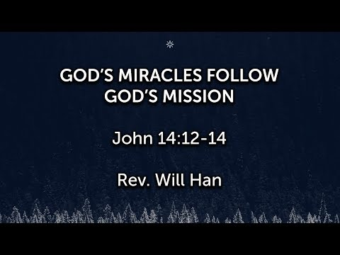 "[Uptown] ""God's Miracles Follow God's Mission"" (John 14:12-14)"