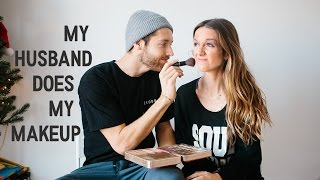 My Husband Does My Makeup!