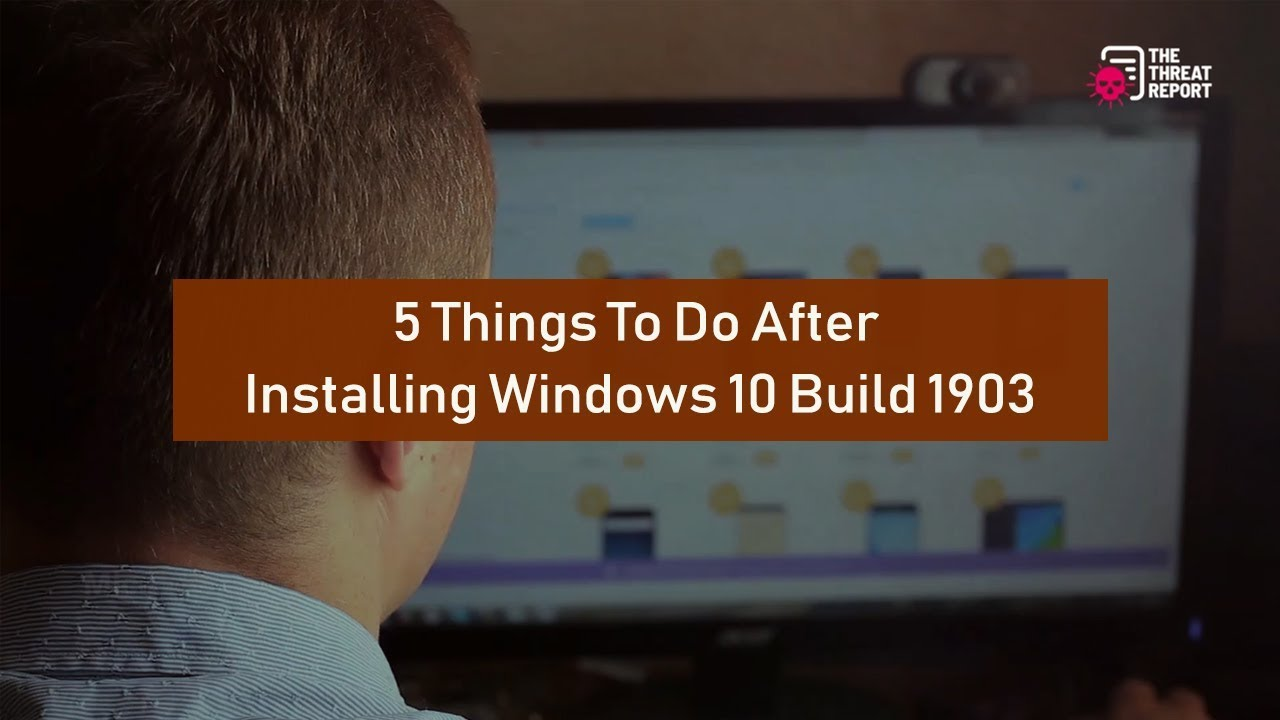 5 Things To Do After Installing Windows 10 Build 1903