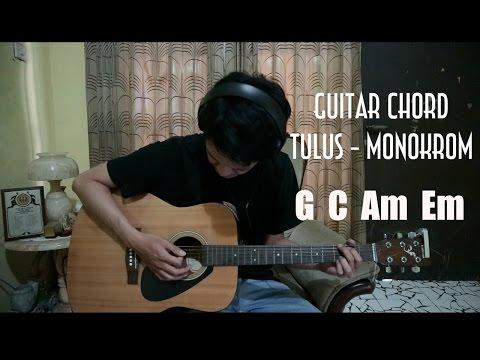 Tulus - Monokrom (Kunci Gitar/chord by tubagusirvan)
