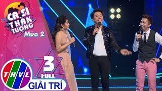 THVL | Ca sĩ thần tượng 2019 - Tập 3