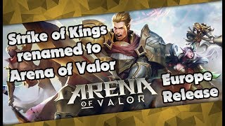Arena of Valor: Strike of Kings Renamed and Official Europe Launch Date!