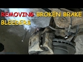 Removing A Broken Brake Bleeder