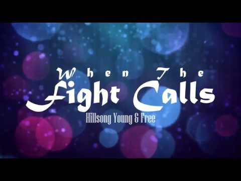 When the Fight Calls - HIllsong Young & Free Lyrics