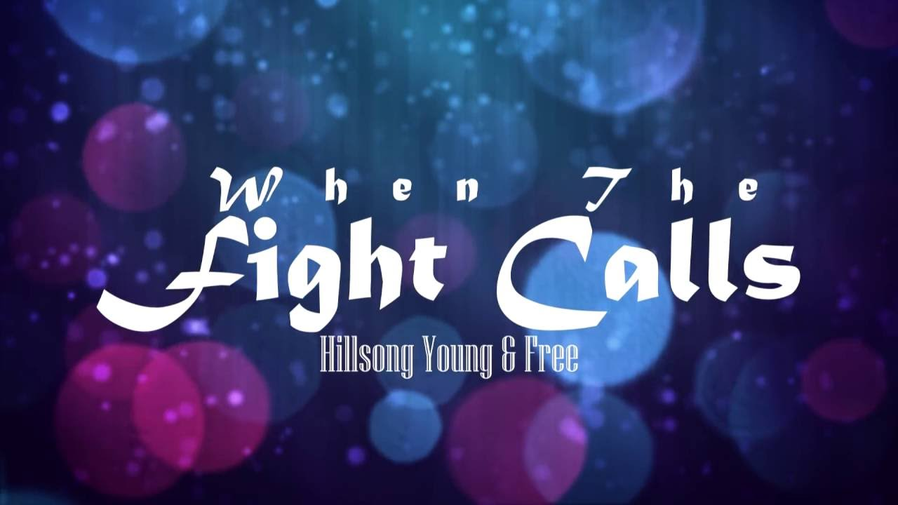 when-the-fight-calls-hillsong-young-free-lyrics-worship-lyrics-101