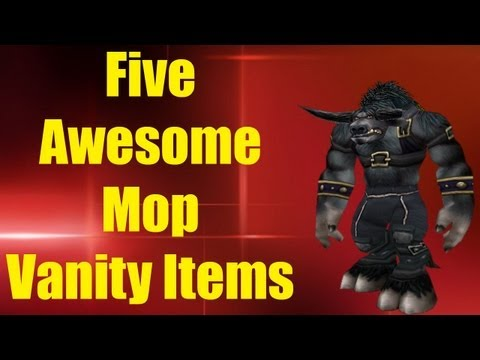 Five Awesome MoP Vanity Items.