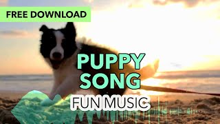 Puppy Song - Fun Music [Royalty Free]