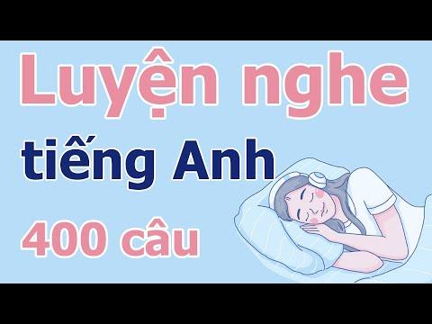Luyện Nghe Tiếng Anh - 400 Câu Tiếng Anh Nghe Khi Ngủ