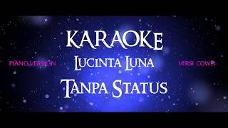 KARAOKE (INSTRUMEN) LUCINTA LUNA - TANPA STATUS (VERSI SLOW PIANO UNTUK COWO)