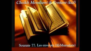 Coran Sourate 77 :Cheikh Menshawi+répétition enfant(kid)