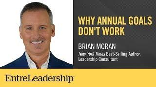 Why Annual Goals Don't Work | Brian Moran
