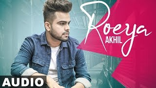 Roeya (Full Audio) | Akhil | Latest Punjabi Song 2019 | Speed Records