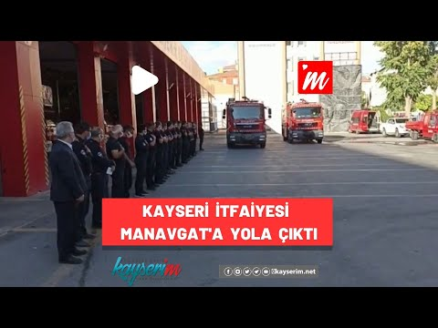 Kayseri İtfaiyesi Manavgat'a Yola Çıktı