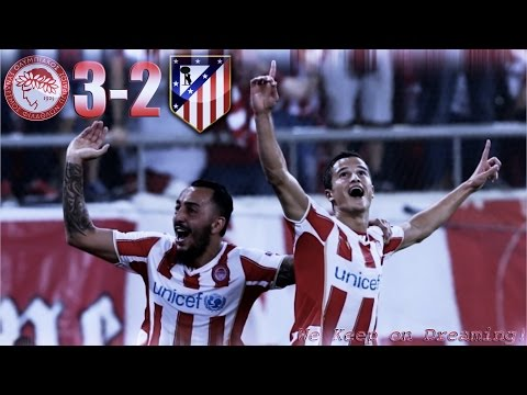 "Olympiacos FC 3 - 2 Atletico Madrid • ""We Keep on Dreaming!"" 