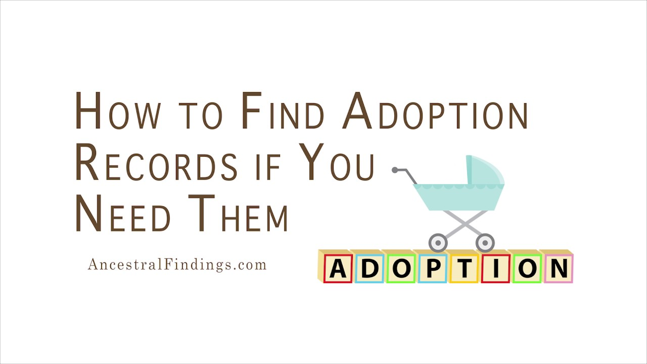 How to Find Adoption Records if You Need Them | Ancestral