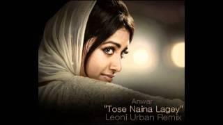 Anwar - Tose Naina Lage (Leoni Urban Remix)