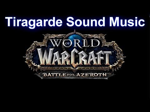 Tiragarde Sound Music (Complete) - Warcraft Battle for Azeroth Music