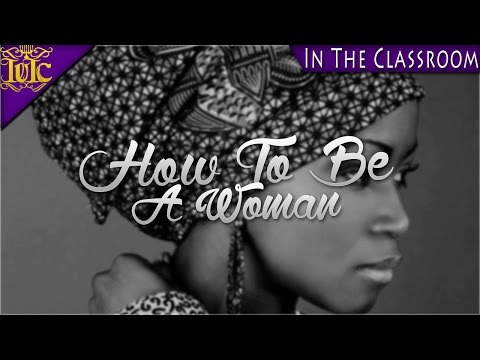 The Israelites: How To Be A Woman!!