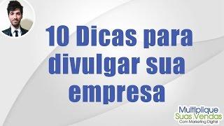 10 dicas para divulgar sua empresa - Dicas de vendas - Bruno Cunha thumbnail