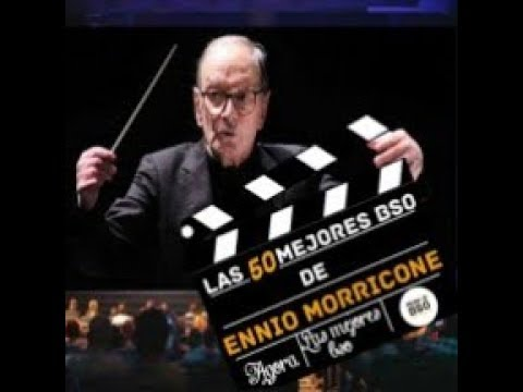 Las Mejores Bandas Sonoras Ennio Morricone Youtube