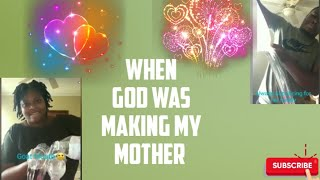 WHEN GOD WAS MAKING OUR MOTHER'/ THE HALL'S FAMILY CHANNEL