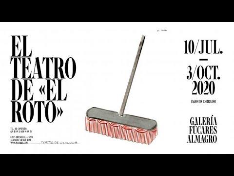 """El Teatro de """"El Roto"""" 1ª Parte. Del 10/Jul al 3/Oct en Galería Fúcares de Almagro (agosto cerrado)"""