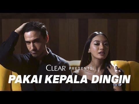 CLEAR PRESENTS #PakaiKepalaDingin - Memperkenalkan Attar & Lea