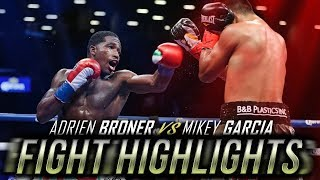 Adrien Broner VS Mikey Garcia - FIGHT HIGHLIGHTS HD [ NO FAKE ]