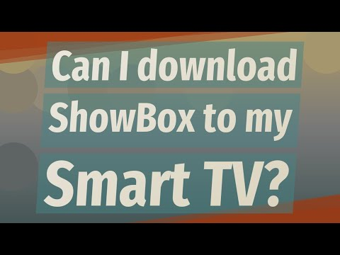 Can I Download ShowBox To My Smart TV?