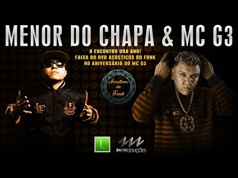 MC Menor do Chapa & MC G3 :: Ao vivo no DVD Acustico do Funk :: Classificação Livre