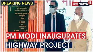 Prime Minister Narendra Modi Inaugurates Six-Lane Widening Project Of NH-19   CNN News18