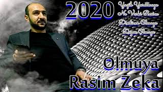 Rasim Zeka  - Olmuya   2019  2020   (seir)   yeni