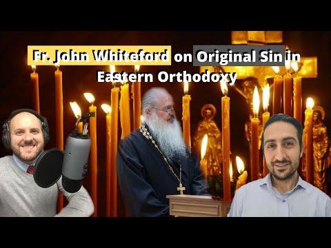 Fr. John Whiteford on Original Sin in Eastern Orthodoxy